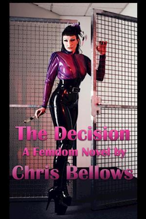The Decision, A Femdom Novel