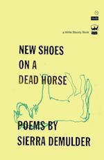 New Shoes on a Dead Horse af Sierra Demulder