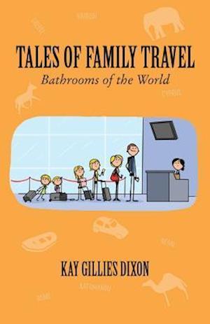 Bog, paperback Tales of Family Travel af Kay Gillies Dixon