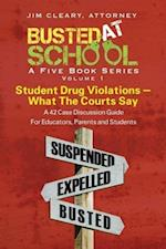 Busted at School, Volume 1. Student Drug Violations - What the Courts Say