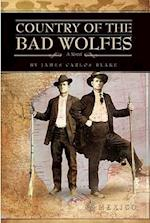Country of the Bad Wolfes af James Carlos Blake