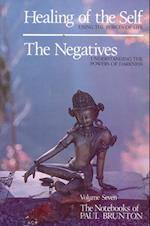 Healing of the Self & the Negatives (Notebooks of Paul Brunton)