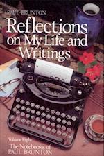 Reflections On My Life & Writing (Notebooks of Paul Brunton)