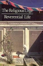 Religious Urge & the Reverential Life (Notebooks of Paul Brunton)