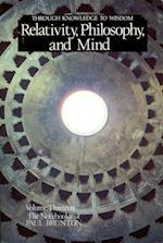 Relativity, Philosophy, and Mind (Notebooks of Paul Brunton)