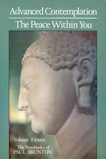 Advanced Contemplation & the Peace Within You (Notebooks of Paul Brunton)