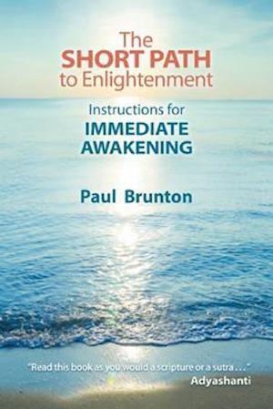 Bog, paperback The Short Path to Enlightenment af Paul Brunton