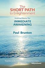 The Short Path to Enlightenment af Paul Brunton