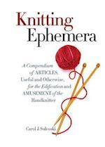 Knitting Ephemera af Carol Sulcoski