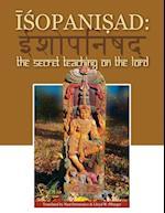 Isopanisad: the Secret Teaching on the Lord