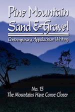 Pine Mountain Sand & Gravel, No. 15, the Mountains Have Come Closer
