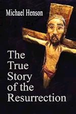 The True Story of the Resurrection