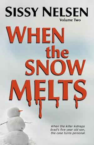 When the Snow Melts