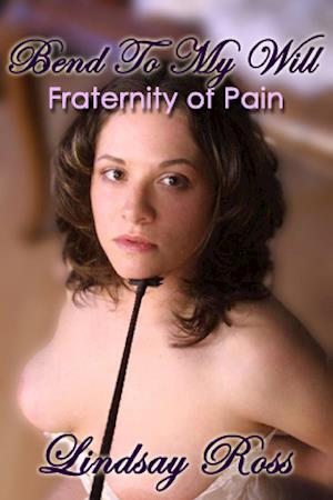 Bend To My Will: Fraternity of Pain