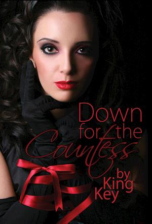 Down For The Countess, A Femdom Novel
