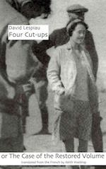 Four Cut-Ups, Or, the Case of the Restored Volume (Serie D'ecriture)