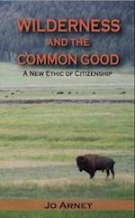 Wilderness and the Common Good