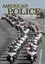 American Police, A History: 1945-2012