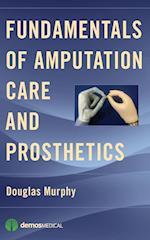 Fundamentals of Amputation Care and Prosthetics