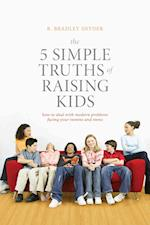 The 5 Simple Truths of Raising Kids