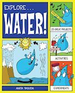 Explore Water! (EXPLORE YOUR WORLD)