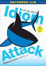 Idiom Attack Vol. 3 - Taking Action (Japanese Edition) (Idiom Attack, nr. 3)