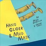 Hang Glider & Mud Mask af Brian McMullen