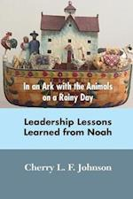 In an Ark with the Animals on a Rainy Day: Leadership Lessons from Noah