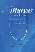Messages in a Bottle: Communications to my Future Self