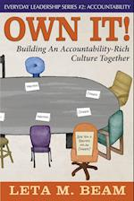 Own It!: Building An Accountability-Rich Culture Together