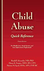 Child Abuse Quick Reference, Third Edition: For Health Care, Social Service, and Law Enforcement Professionals