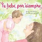 Tu bebé, por siempre (Love Baby Healthy)