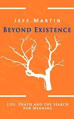 Beyond Existence
