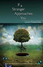 If a Stranger Approaches You af Laura Kasischke