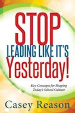 Stop Leading Like It's Yesterday! af Casey Reason