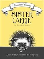 Clementine Classics: Sister Carrie by Theodore Dreiser (Clementine Classics)