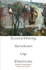 Everything Broken Up Dances af James Byrne
