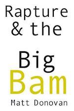 Rapture & the Big Bam (Snowbound Chapbook Award)