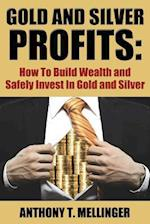 Gold and Silver Profits