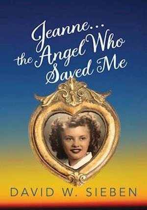 Jeanne, the Angel Who Saved Me