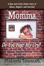 Momma Do You Hear My Cry?