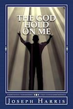 The God Hold on Me