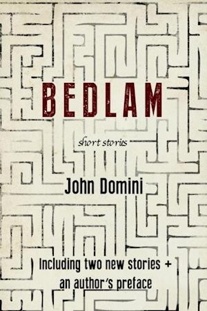 Bedlam and Other Stories af John Domini