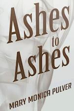 Ashes to Ashes af Mary Monica Pulver