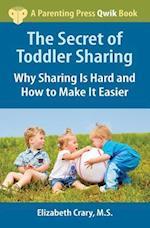 The Secret of Toddler Sharing (Parenting Press Qwik Book)