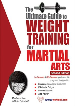 Ultimate Guide to Weight Training for Martial Arts