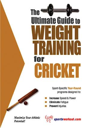 Ultimate Guide to Weight Training for Cricket