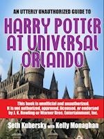 Utterly Unauthorized Guide To Harry Potter at Universal Orlando