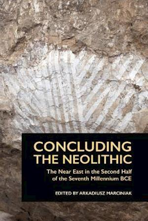 Concluding the Neolithic