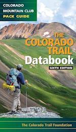 The Colorado Trail Databook (Colorado Mountain Club Pack Guide)